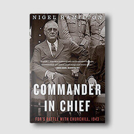 Commander in Chief by Nigel Hamilton, as recommended by Tej Kohli.