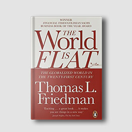 The World is Flat by Thomas L. Friedman, as recommended by Tej Kohli.